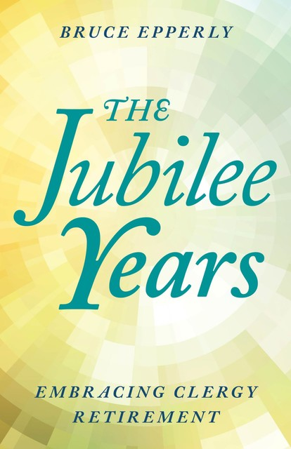 The Jubilee Years, Bruce Epperly
