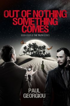 Out of nothing somethng comes, Paul Georgiou