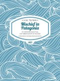 Mischief in Patagonia, H.W.Tilman