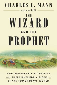 The Wizard and the Prophet, Charles Mann