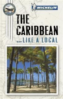 Michelin The Caribbean Port Cities, Lifestyle, Michelin Travel