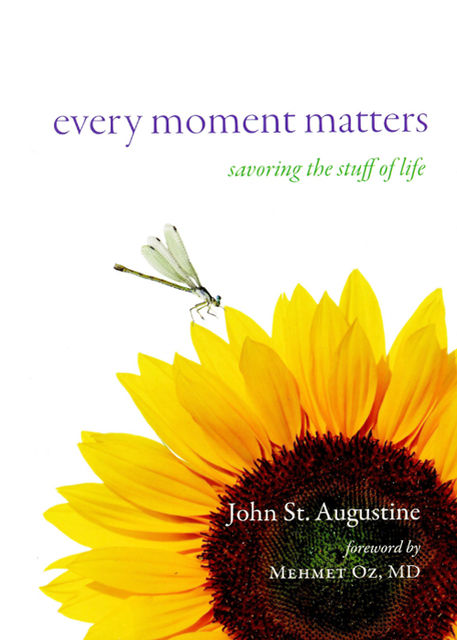 Every Moment Matters, John St.Augustine