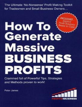 How to Generate Massive Business Profits, Peter James