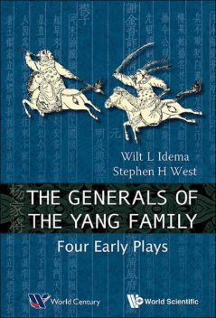 Generals of the Yang Family, Stephen H West, Wilt L Idema