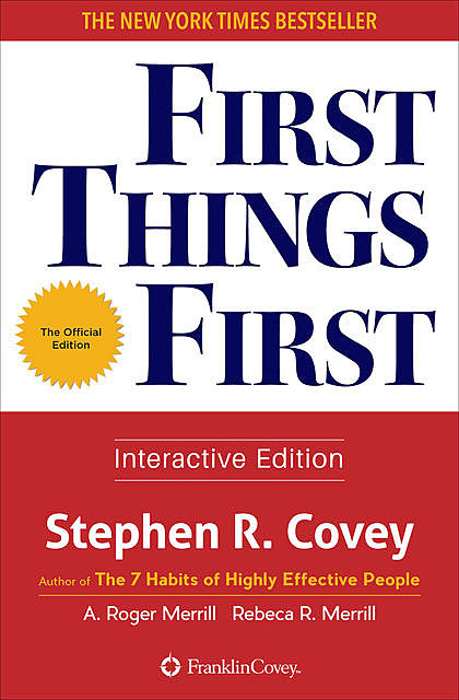 First Things First, Stephen Covey, A.Roger Merrill