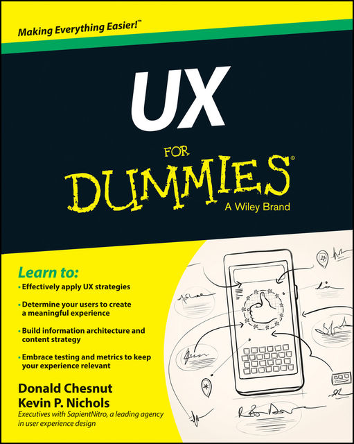 UX For Dummies, Donald Chesnut, Kevin P.Nichols