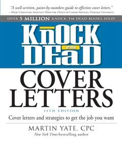 Knock Em Dead Cover Letters 11th edition, Martin Yate
