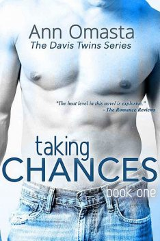 Taking Chances ~ The Davis Twins Series ~ Book 1, Ann Omasta