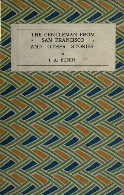The Gentleman from San Francisco, and Other Stories, Iván Bunin