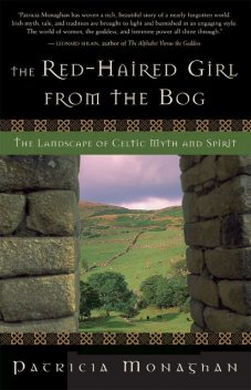 The Red-Haired Girl from the Bog, Patricia Monaghan