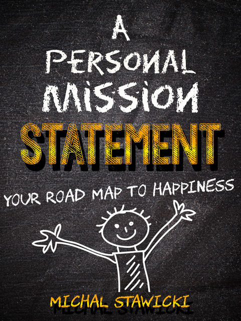 A Personal Mission Statement, Michal Stawicki