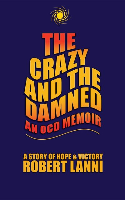 The Crazy and The Damned, Robert Lanni