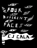 Four Different Faces, C.J.Cala