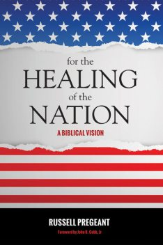 For the Healing of the Nation, Russell Pregeant