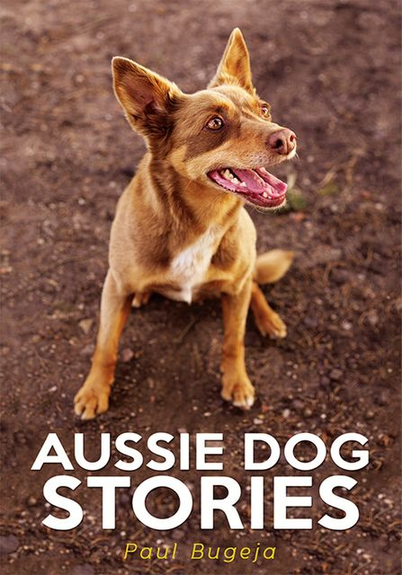 Aussie Dog Stories, Paul Bugeja