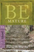 Be Mature (James), Warren W. Wiersbe
