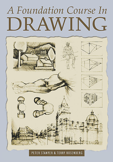 A Foundation Course In Drawing, Peter Stanyer, Terry Rosenberg