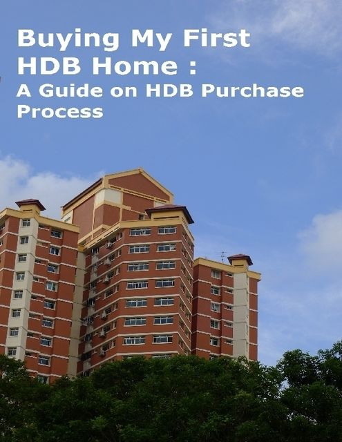 Buying My First HDB Home : A Guide on HDB Purchase Process, Peter Tan