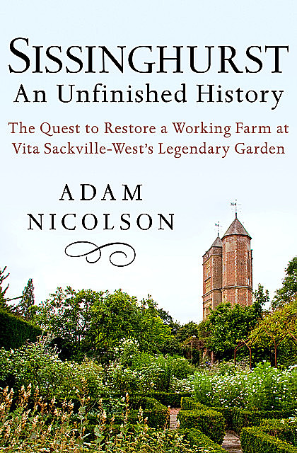 Sissinghurst, An Unfinished History, Adam Nicolson