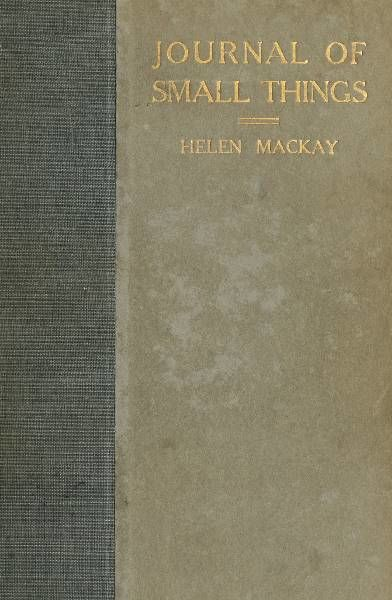 Journal of Small Things, Helen Mackay
