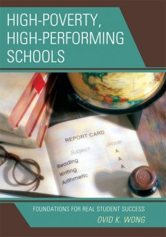 High-Poverty, High-Performing Schools, Ovid K. Wong