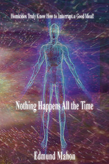 Nothing Happens All the Time, Edmund Mahon