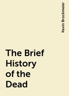 The Brief History of the Dead, Kevin Brockmeier