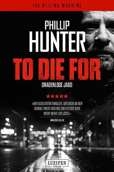 TO DIE FOR – Gnadenlose Jagd, Phillip Hunter