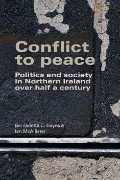 Conflict to peace, Ian McAllister, Bernadette Hayes