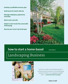 How to Start a Home-Based Landscaping Business, Owen E.Dell
