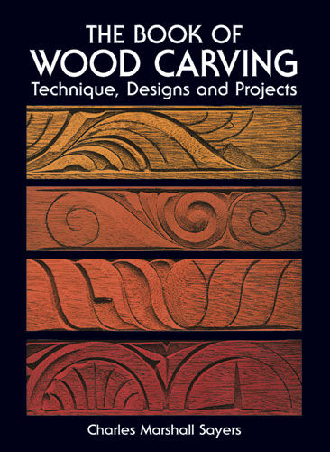 The Book of Wood Carving, Charles Marshall Sayers