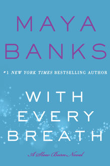 With Every Breath, Maya Banks