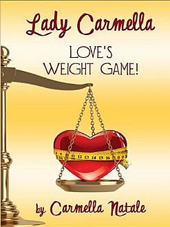 Love Weight Game, Carmella Natale