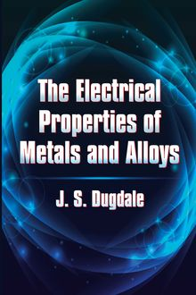 The Electrical Properties of Metals and Alloys, J.S. Dugdale
