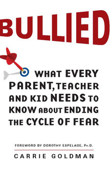 Bullied, Carrie Goldman