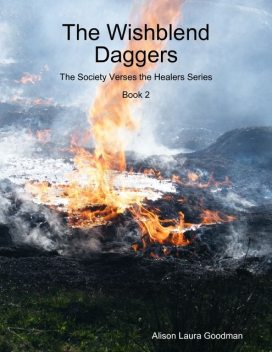 The Wishblend Daggers: The Society Verses the Healers Series Book 2, Alison Goodman