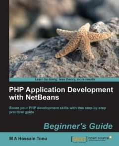 PHP Application Development with NetBeans Beginner's Guide, M.A. Hossain Tonu