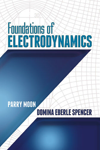 Foundations of Electrodynamics, Domina Eberle Spencer, Parry Moon
