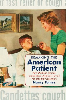 Remaking the American Patient, Nancy Tomes