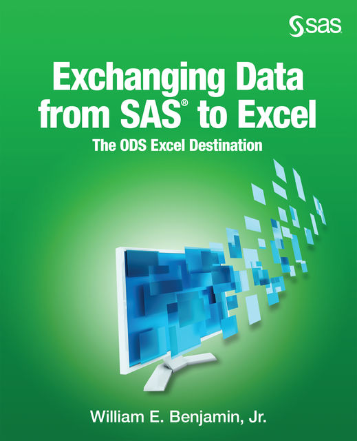 Exchanging Data From SAS to Excel, William E. Benjamin