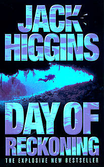 Day of Reckoning (Sean Dillon Series, Book 8), Jack Higgins