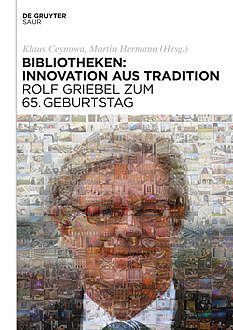 Bibliotheken: Innovation aus Tradition, Klaus Ceynowa, Martin Hermann