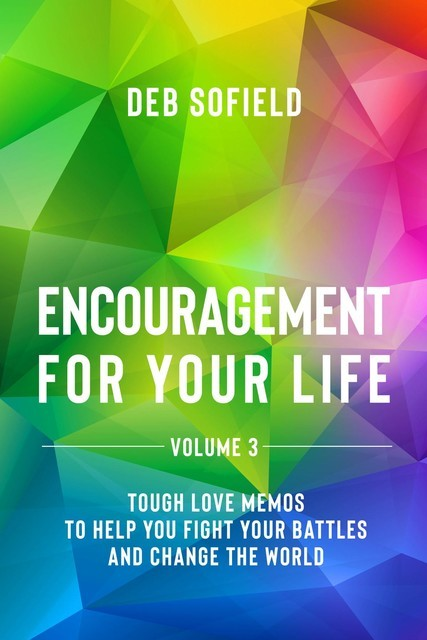 Encouragement for Your Life Volume 3, Deb Sofield