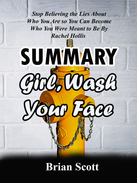 Summary Of Girl, Wash Your Face, Brian Scott