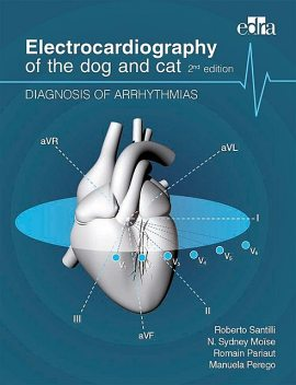 Electrocardiography of the dog and cat, Manuela Perego, Roberto Santilli, Romain Pariaut, Sidney Moïse