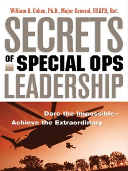 Secrets of Special Ops Leadership, William A.Cohen