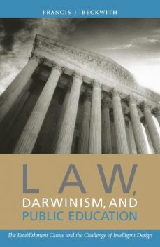 Law, Darwinism, and Public Education, Francis J. Beckwith