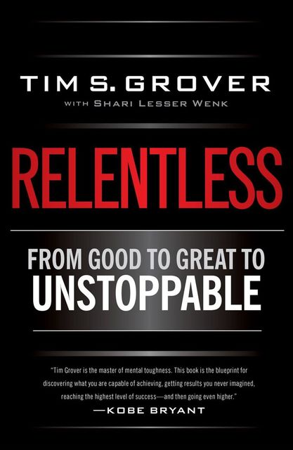Relentless, Tim S Grover