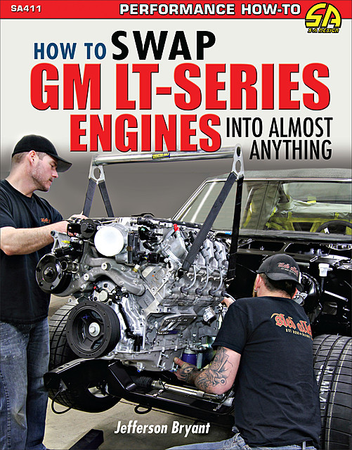 How to Swap GM LT-Series Engines into Almost Anything, Jefferson Bryant