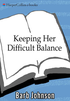 Keeping Her Difficult Balance, Barb Johnson